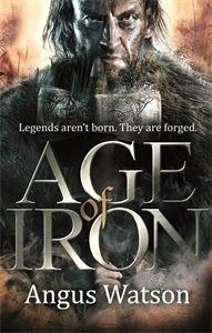 Age of Iron (Iron Age, #1) - Angus Watson (2014)
