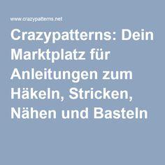 Crazypatterns: Dein Marktplatz für Anleitungen zum Häkeln, Stricken, Nähen und Basteln