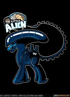 My Little Alien T-Shirt $12 Xenomorph tee at Once Upon a Tee!