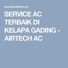 SERVICE AC TERBAIK DI KELAPA GADING - AIRTECH AC