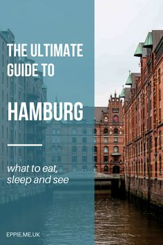 The ultimate guide to Hamburg, Germany | what to eat, sleep, see | top things to do | beginners guide | hotels | accommodation | restaurants
