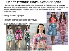 Despite florals making an elegant return to the runways for SS14, checks were the print that won most attention this month. Notable takes come from Erdem's sheer layers, Vanessa Bruno's 90s homage and Suno's crisp interpretation •  Henry Holland top right •  Preen by Thornton Bregazzi below right •  Mary Katrantzou below left