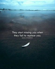 They start missing you..
