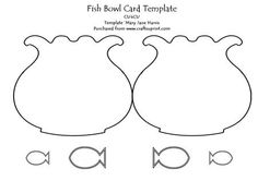 Fish Bowl Card Template CU4CU on Craftsuprint designed by Mary Jane Harris - This template make a cute fish bowl, or a vase for flowers. Use your imagination and see what you can create with this template. Fish templates included for those who wish to make it a fish bowl. CU4CU in .png format. - Now available for download!