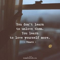 You Don\'t Learn To Unlove Them - themindsjournal.c...