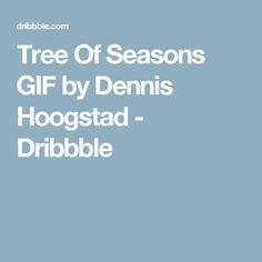 Tree Of Seasons GIF by Dennis Hoogstad - Dribbble