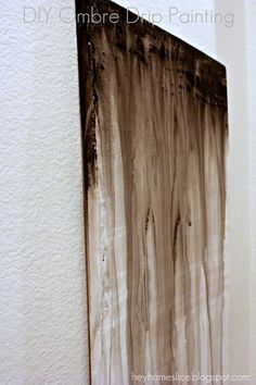 HOMESLICE: DIY Your Own Original Canvas Paintings: Ombre Drip Painting