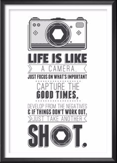 "Camera Quote Print _______________________________ - Print size available in: 13"" x 19"", 12"" x 18"", 11"" x 14"", 8"" x 10"", 6"" x 8"", 5"" x 7"" Example shown is 13"" x 19"". - Printed onto matte photo supreme"