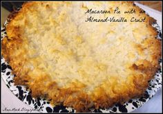 Hungry Enough To Eat Six!: M is for... Macaroon Pie with an Almond-Vanilla Crust