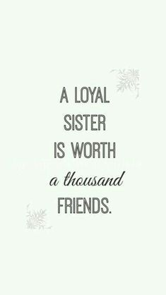 sister quotes 26 Friends Like Sisters Quotes Friends Like Sisters Quotes, Best Friend Quotes, Sister Sayings, Sister Friends, Quotes About Little Sisters, Sister Gifts, Sister Brother Quotes, Cute Sister Quotes, Love My Family Quotes