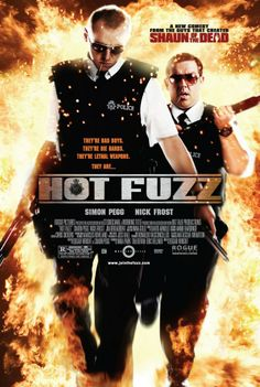 Movie Poster-Hot Fuzz | Big cops. Small town. Moderate violence.