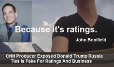 CNN Producer Exposed Donald Trump Russia Ties Is Fake For Ratings And Business
