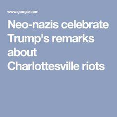 Neo-nazis celebrate Trump's remarks about Charlottesville riots