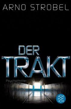 Der Trakt: Psychothriller von Arno Strobel http://www.amazon.de/dp/3596186315/ref=cm_sw_r_pi_dp_9RoUvb1B7AK33