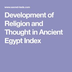 Development of Religion and Thought in Ancient Egypt Index