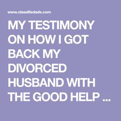 MY TESTIMONY ON HOW I GOT BACK MY DIVORCED HUSBAND WITH THE GOOD HELP OF MAMA HALIMAH THE MOST HIGH/BEST PSYCHIC ONLINE CONTACT HER NOW:... Bring Back Lost Lover, Money Spells, Spiritual Guidance, Get Back, Self Esteem, Aunt, Divorce, Counseling, Health And Wellness