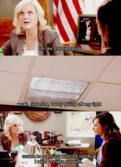 I'm like that lightbulb. #ParksandRec