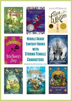 Middle Grade Fantasy Books with Strong Female Characters from I'm Not the Nanny. We Need diverse books!