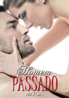 Nova Capa do Romance O HOMEM DO PASSADO https://www.amazon.com.br/dp/B00JRKE6D6
