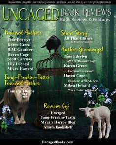 Uncaged Book Reviews  Issue 9, March 2017  Featuring authors: Jane Ederlyn, R.M. Gauthier, Karen Greco, Haven Cage, Scott Carruba, Lily Luchesi, Mikea Howard and Tamara Thorne!  Short story, reviews, best seller lists and more.