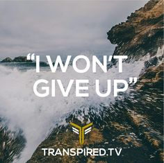 """I won't give up"""