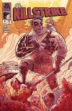 Oh, Killstrike #3, by Max Bemis, Logan Faerber and Juan Manuel Tumburus  The concept of an endearing adventure tale featuring an adult male and the come-to-life comic ...,  #Boom!Studios #DanPennacchia #JuanManuelTumburús #LoganFaerber #MaxBemis #OhKillstrike#3