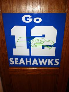 Go Seahawks 12 sign.