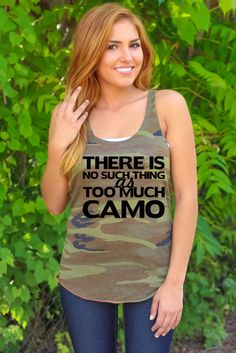 There Is No Such Thing as Too Much Camo - Racer Tank