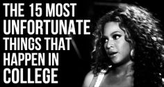 The 15 Most Unfortunate Things That Happen In College