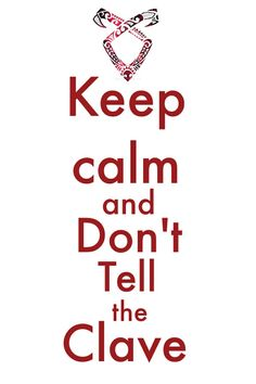 Keep calm and don't tell the clave