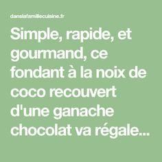 Simple, rapide, et gourmand, ce fondant à la noix de coco recouvert d'une ganache chocolat va régaler vos convives à coup sûr ! Fondant, Math Equations, Simple, Biscuits, Caramel, Raspberry, Sugar, Sweet Recipes, Shelf
