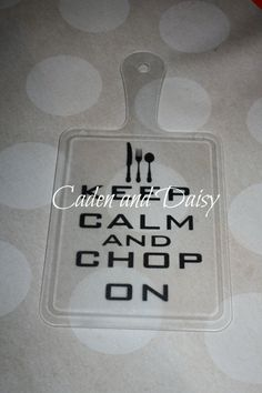 Custom/Personalized Cutting Board with Handle - KEEP CALM via Etsy $8