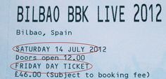 """I bought BBK Live tickets for Friday, got """"Friday Day Ticket"""" for """"Saturday 14 July"""" ?!?"""