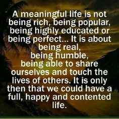 Humble, and being real. It's not about punishing, judging or correcting another. And whatever someone says about me behind my back is none of my business... It's their own defect.