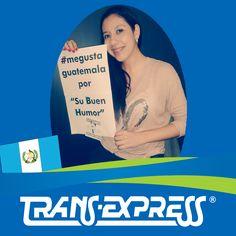 "Colaboradores TransExpress dicen:  ""#MeGustaGuatemala POR SU BUEN HUMOR"" Karina Ortega - Mercadeo"