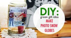 DIY Gift Idea: Make Photo Snow Globes from Recycled Jars   Inhabitat - Sustainable Design Innovation, Eco Architecture, Green Building