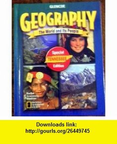 Geography The Worlds and Its (9780078241314) David G. Armstrong , ISBN-10: 0078241316  , ISBN-13: 978-0078241314 ,  , tutorials , pdf , ebook , torrent , downloads , rapidshare , filesonic , hotfile , megaupload , fileserve