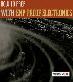 EMP-proof Electronics: What You Need To Know | Survival skills and preparedness tips at survivallife.com #survivalskills #survivallifehacks