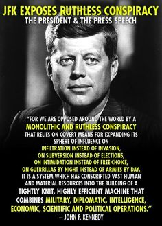 """JFK exposes ruthless conspiracy the president & the press speech """" For we are opposed around the world by a monolithic and ruthless consp. Illuminati Conspiracy, Illuminati Exposed, Secret To Success, Thats The Way, Conspiracy Theories, Conspiracy Meme, New World Order, Spirituality, Civil Rights Movement"""