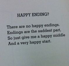 Happy endings, a misnomer - Shel Silverstein Favorite Quotes, Best Quotes, Love Quotes, Inspirational Quotes, Peace Quotes, Poetry Quotes, Words Quotes, Sayings, Quotes Quotes