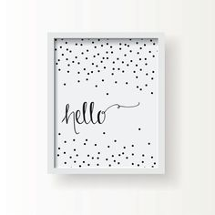 """Calligraphy """"hello"""" & Confetti - 8"""" x 10"""" Typography Art Print in Black and White - for the Home, Office, Gift, Decor, Entryway by ChristineMarieB, $18.00"""
