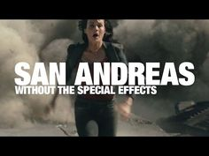 San Andreas without the special effects looks even more ridiculous