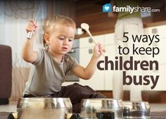 5 ways to keep children busy