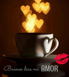 Buenos días mi amor ♡