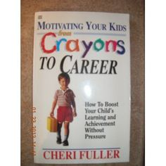 Motivating Your Kids From Crayons to Career
