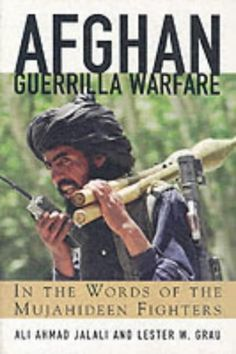 Afghan Guerilla Warfare: Mujahideen Tactics in the Soviet Afghan War by A. Jalali http://www.amazon.com/dp/190257947X/ref=cm_sw_r_pi_dp_LOvyub0S8Z1MP