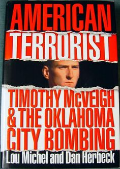 The Hardcover of the American Terrorist: Timothy McVeigh and the Oklahoma City Bombing by Lou Michel, Dan Herbeck True Crime Books, Affinity Photo, Affinity Designer, Oklahoma City, Norman Oklahoma, History Books, Used Books, Nonfiction Books, Historia