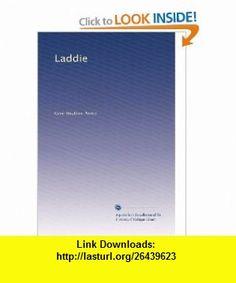 Laddie Gene Stratton-Porter ,   ,  , ASIN: B0030ZSL9O , tutorials , pdf , ebook , torrent , downloads , rapidshare , filesonic , hotfile , megaupload , fileserve