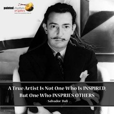 What a saying!  #Art #Quote #SalvadorDali #ArtistQuote #IndianArt #Legendary #PaintedRhythm