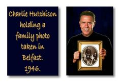 CHARLIE HUTCHISON (YOUNGEST GRANDSON OF WILLIAM AND ROSE ANNE TELFORD,6 EDWARD STREET,DOWNPATRICK.